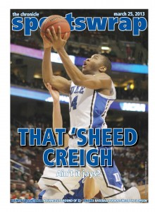 "The Sportswrap after Duke's 66-50 win against Creighton was titled ""THAT 'SHEED CREIGH, AIN'T IT JAYS?"" after Rasheed Sulaimon scored 21 points to lead Duke basketball to the Sweet 16. (Photo Credit: Caroline Rodriguez/The Chronicle)"